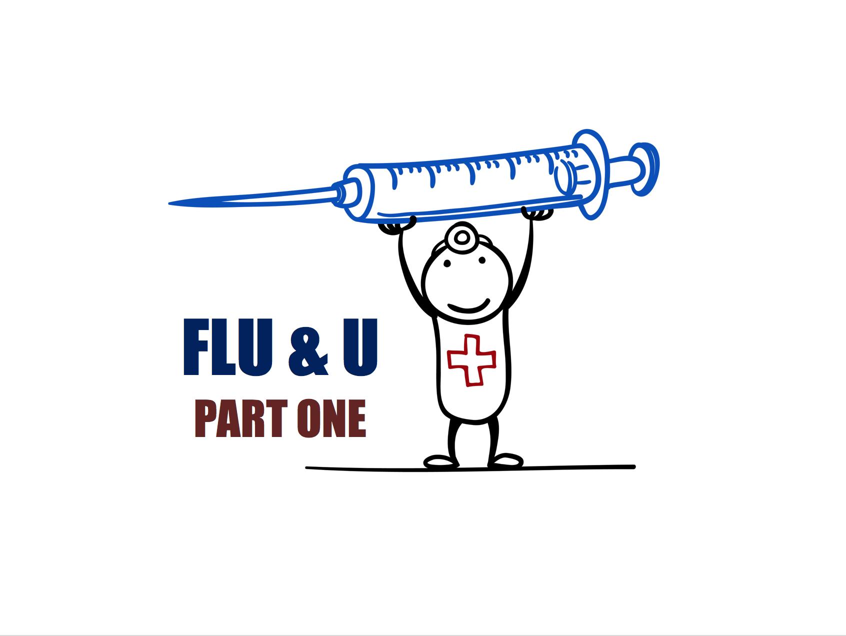 Flu & U: Part One