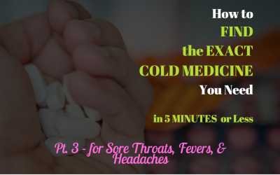 How to Choose the EXACT Cold Medicine You Need for Sore Throats, Fevers, Headaches