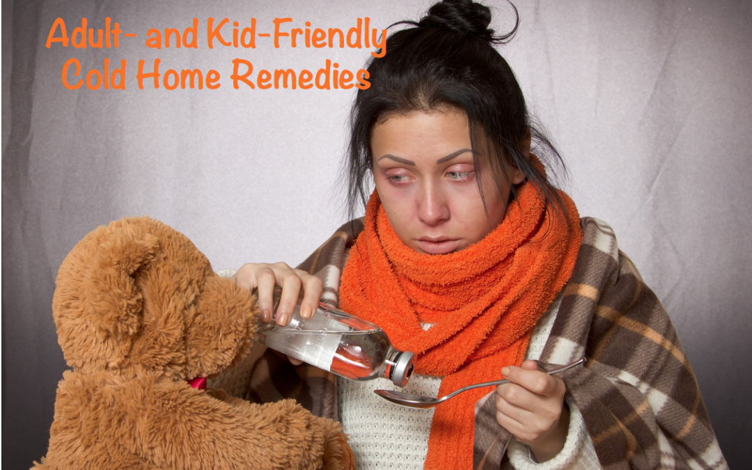 Adult- and Kid-Friendly Cold Home Remedies