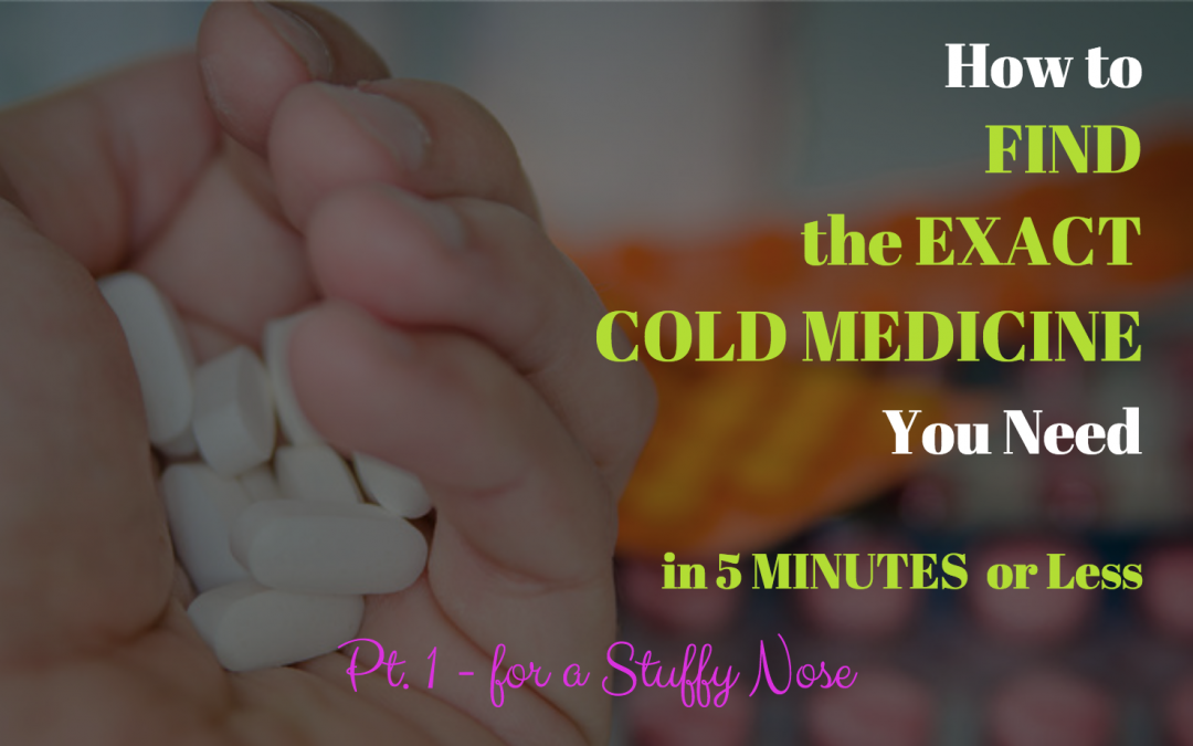 How to Find the Exact Cold Medicine You Need for a Stuffy Nose