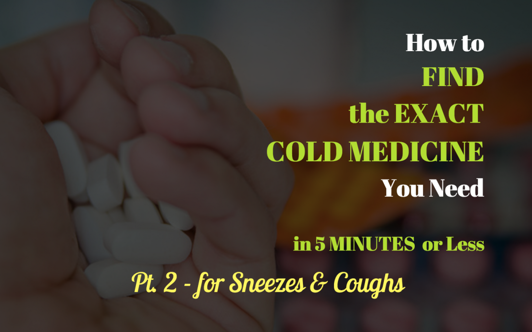 How to Choose the EXACT Cold Medicine You Need for Sneezes and Coughs