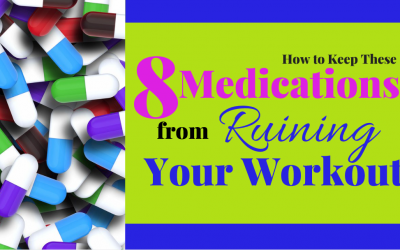 How to Keep These 8 Medications from Ruining Your Workout
