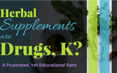 """Is It True That """"Natural"""" Herbal Supplements are Drugs?"""