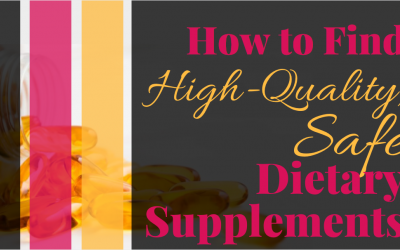How to Find High-Quality, Safe Dietary Supplements